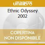 Ethnic Odyssey 2002 cd musicale