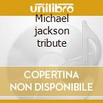 Michael jackson tribute cd musicale di Exit