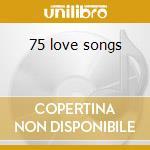 75 love songs cd musicale di Artisti Vari