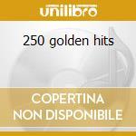 250 golden hits cd musicale di Presley elvis & friends