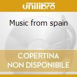 Music from spain cd musicale di Artisti Vari