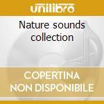 Nature sounds collection cd musicale di Artisti Vari