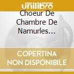 Choeur De Chambre De Namurles Agremens - Christ Lag In Todesbanden cd musicale