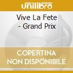 GRAND PRIX cd musicale di VIVE LA FETE!
