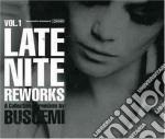 LATE NITE REWORKS VOL.1 cd musicale di BUSCEMI
