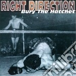 Right Direction - Bury The Hatchet cd musicale di Direction Right