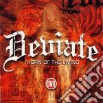 Deviate - Thorn Of The Living cd musicale di DEVIATE