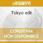 Tokyo edit cd musicale
