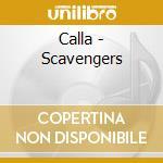 SCAVENGERS cd musicale di CALLA