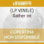 (LP VINILE) Rather int lp vinile