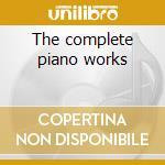 The complete piano works cd musicale di Alberto Ginastera