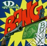 Ugly Duckling - Bang For The Buck cd musicale di Duckling Ugly