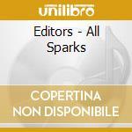 Editors - All Sparks cd musicale di EDITORS