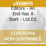 AN END HAS A START  (LIMITED EDIT.) cd musicale di EDITORS