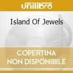 ISLAND OF JEWELS cd musicale di LEGENDARY PINK DOTS
