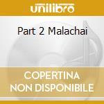 PART 2 MALACHAI cd musicale di LEGENDARY PINK DOTS