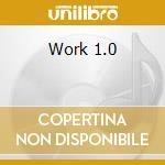 Work 1.0 cd musicale
