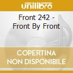 Front 242 - Front By Front cd musicale di FRONT 242