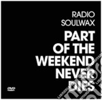 PART OF THE WEEKEND NEVER DIES cd musicale di SOULVAX-CD PACKAGING
