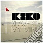 Kiko - Slave Of My Mind cd musicale di KIKO