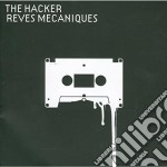 REVES MECANIQUES cd musicale di HACKER