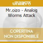 Mr.oizo - Analog Worms Attack cd musicale di Mr.oizo