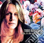 Todd Rundgren - Hello, It's Me And My Friends cd musicale di RUNDGREEN TODD