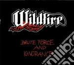 Wildfire - Brute Force And Ignorance cd musicale di Wildfire