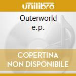 Outerworld e.p. cd musicale