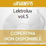 Lektroluv vol.5 cd musicale