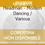 Headman presents:dance modern cd musicale