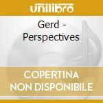 PERSPECTIVES cd musicale di GERD