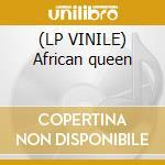 (LP VINILE) African queen lp vinile