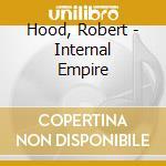 Hood, Robert - Internal Empire cd musicale di Robert Hood