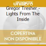 Lights from the inside cd musicale di Gregor Tresher