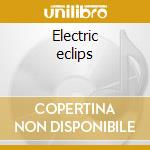 Electric eclips cd musicale