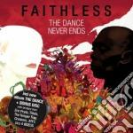Faithless - The Dance Never Ends cd musicale di FAITHLESS