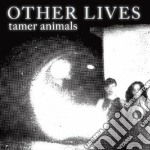 Other Lives - Tamer Animals cd musicale di Lives Other