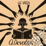 Liz Green - O Devotion cd musicale di Green Liz