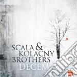 Scala & Kolacny Brothers - December cd musicale di Scala & the kolacny