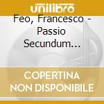 Feo, Francesco - Passio Secundum Joannem - La Divina Armonia cd musicale di Francesco Feo