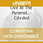 LIVE AT THE PYRAMID..- CD+DVD             cd musicale di SHAMEBOY