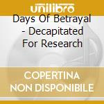 Decapitated for research cd musicale di Death of betrayel