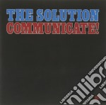 COMMUNICATE!                              cd musicale di The Solution