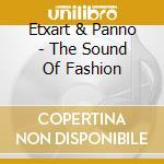 THE SOUND OF FASHION by Etxart&Panno cd musicale di ARTISTI VARI