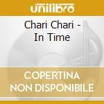 IN TIME cd musicale di CHARI CHARI