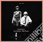 Ran Blake / Sara Serpa - Aurora cd musicale di Blake ran/serpa sa