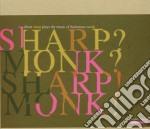 Elliott Sharp - Sharp? Monk? Sharp! Monk! cd musicale di Elliott Sharp