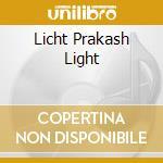 LICHT PRAKASH LIGHT cd musicale di INKARNATION