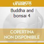 Buddha and bonsai 4 cd musicale